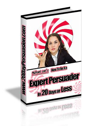 Mind Blowing Persuasion Power - Be An Expert Persuader