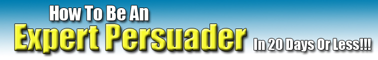 persuasionheader2 <FONT style=BACKGROUND COLOR: yellow>Persuasion When Dealing Person To Person</FONT>